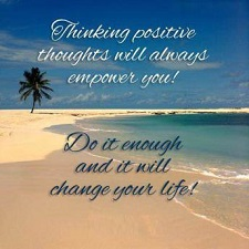 thinking-positive-thoughts-will-always-empower-you-do-it-enough-and-it-will-change-your-life1